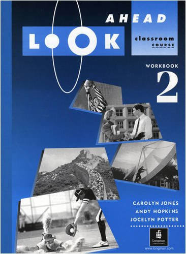 Look Ahead: Workbook 2: Classroom Course (LOAH) (0582098351) by Jones, Carolyn; etc.; Hopkins, Andy; Potter, Jocelyn