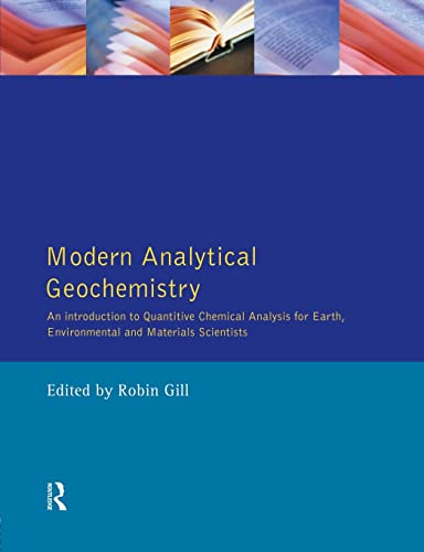 9780582099449: Modern Analytical Geochemistry: An Introduction to Quantitative Chemical Analysis Techniques for Earth, Environmental and Materials Scientists (Longman Geochemistry Series)