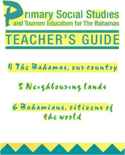 Primary Social Studies and Tourism Education for the Bahamas Teacher's Guide 2 (Bk. 2): ...