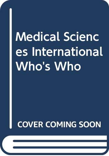 9780582101043: Medical Sciences International Who's Who