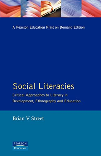 9780582102217: Social Literacies: Critical Approaches to Literacy in Development, Ethnography and Education (Real Language Series)