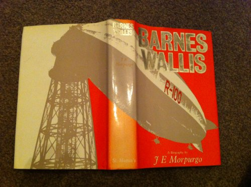 BARNES WALLIS a Biography: Morpurgo, J. E.
