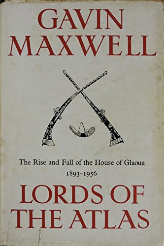 9780582107618: Lords of the Atlas: Rise and Fall of the House of Glaoua, 1893-1956