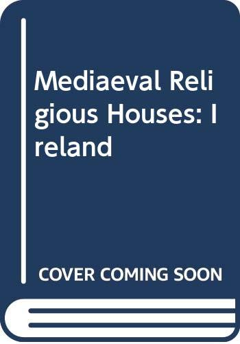 9780582112292: Mediaeval Religious Houses: Ireland