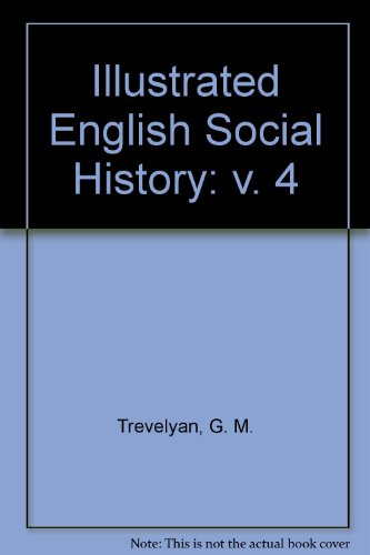 Illustrated English Social History Complete Set Volumes 1,2,3,4: GM Trevelyan