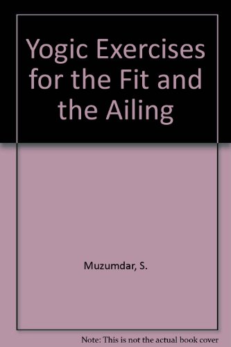 9780582115569: Yogic Exercises for the Fit and the Ailing