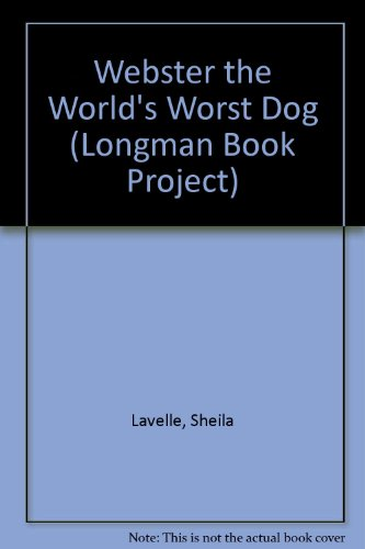 Webster the World's Worst Dog Read-Aloud (LONGMAN BOOK PROJECT) (0582120829) by Sheila Lavelle