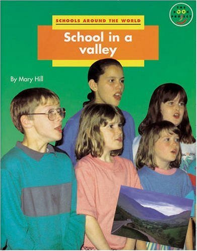 Schools Around the World: School in a Valley (Longman Book Project) (0582123100) by M. Hill