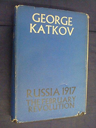 Russia, 1917: The February Revolution: Katkov, George
