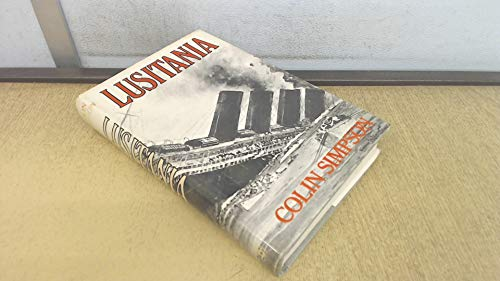 Lusitania: Simpson, Colin, Illustrated by Photos, Diagrams, Map