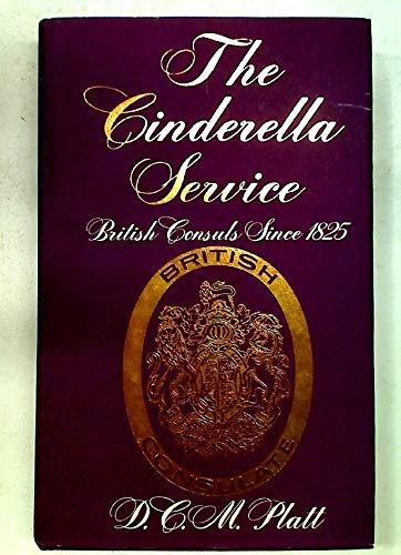 9780582127401: Cinderella Service: British Consuls Since 1825