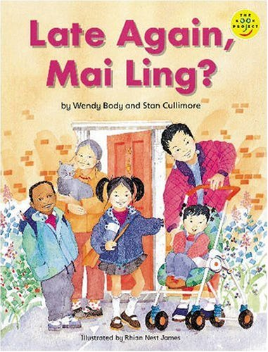 Longman Book Project: Fiction: Band 1: Mai Ling Cluster: Late Again, Mai Ling?: Small Version - Pack of 6 (Longman Book Project) (9780582128279) by Cullimore, S.; Body, Wendy; Nest, James R.