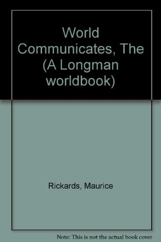 The World Communicates: Maurice Rickards