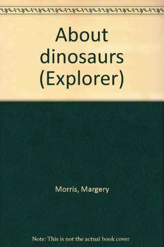 9780582153752: About dinosaurs (Explorer)