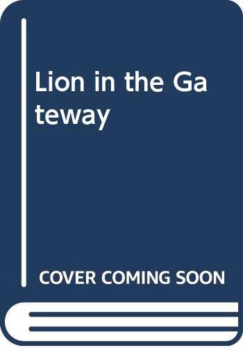 9780582161221: Lion in the Gateway