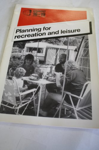 Geography 16-19: Planning for Recreation and Leisure (Geography 16 to 19) (9780582173156) by John Chaffey; Schools Council