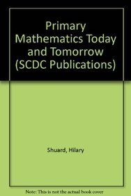 9780582174214: Primary Mathematics Today and Tomorrow (SCDC Publications)