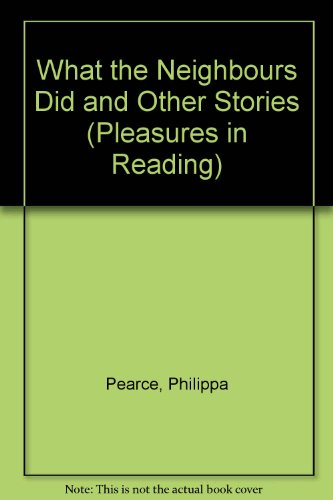9780582180383: What the Neighbours Did and Other Stories (Pleasures in Reading)