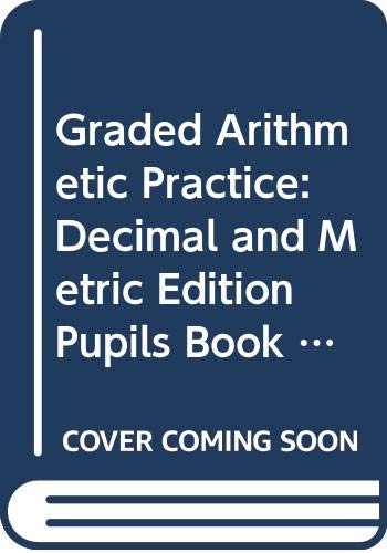 9780582181670: Graded Arithmetic Practice: Decimal and Metric Edition Pupils Book 2: Bk. 2 (Graded Arithmatic Practice)