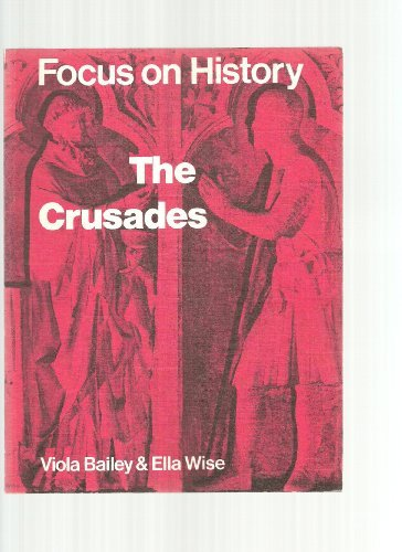 The Crusades (Focus on History): Bailey, Viola; Wise,