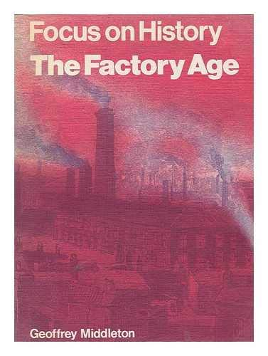 The Facory Age (Focus on History): Viola Bailey and