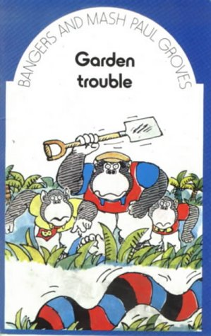 9780582183025: Bangers and Mash: Garden Trouble Supplementary Reader