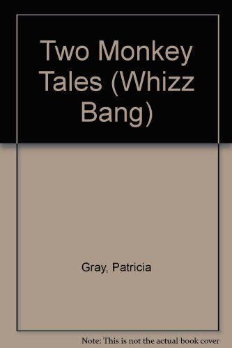Two Monkey Tales (Whizz Bang) (0582184142) by Gray, Patricia; Mackay, David