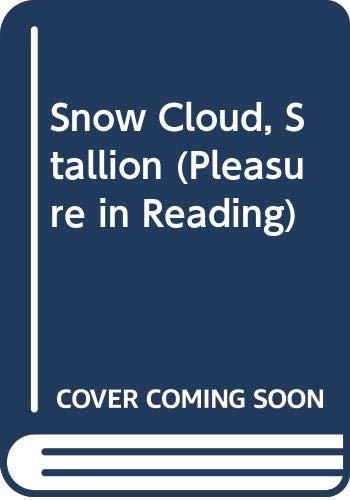 9780582186545: Snow Cloud, Stallion (Pleasure in Reading)