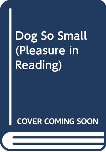 9780582186613: Dog So Small (Pleasure in Reading)