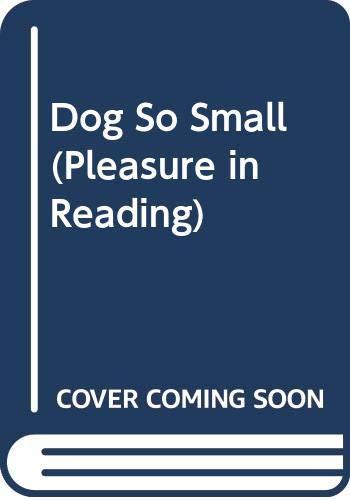 9780582186613: Dog So Small (Pleasure in Reading)