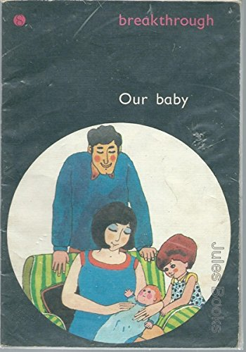 Our Baby : Breakthrough to Literacy: Mackay, David; Thompson,
