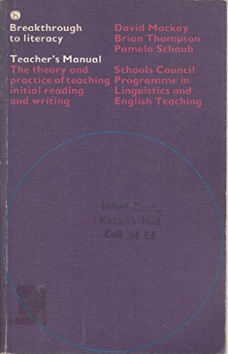 Breakthrough to Literacy - Teacher's Manual: The: MACKAY David, THOMPSON