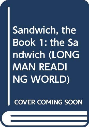 Sandwich, the Book 1: the Sandwich (LONGMAN READING WORLD) (Bk. 1) (0582191815) by Pat Edwards; Wendy Body