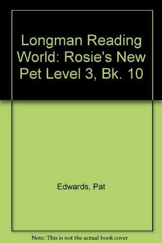Longman Reading World: Rosie's New Pet Level 3, Bk. 10 (0582193745) by Edwards, Pat