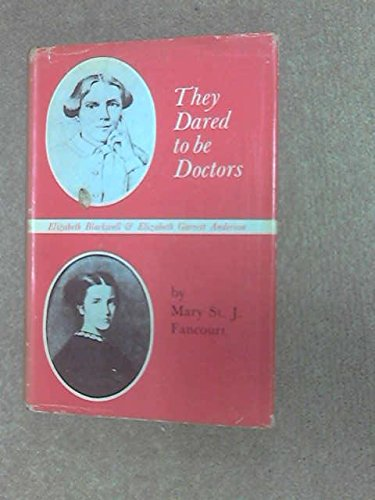9780582203068: They Dared to be Doctors: Elizabeth Blackwell and Elizabeth Garrett Anderson