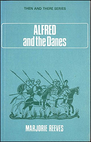9780582203600: Alfred and the Danes (Then & There)