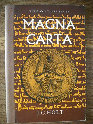 Magna Carta (Then & There): Holt, J.C.