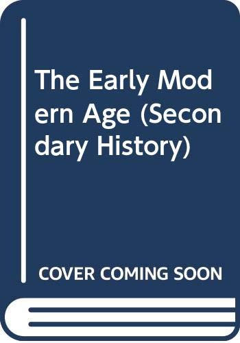9780582205116: The Early Modern Age (Secondary History)