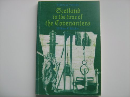 9780582205284: Scotland in the Time of the Covenanters (Then & There S.)