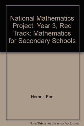 National Mathematics Project: Year 3, Red Track: Mathematics for Secondary Schools (9780582207257) by Eon Harper; Norman Blackett; Dietmar Kuchemann; Heather McLeay; Michael Mahoney; Sally Marshall; Edward Martin; Peter Reed; Sheila Russell; et al