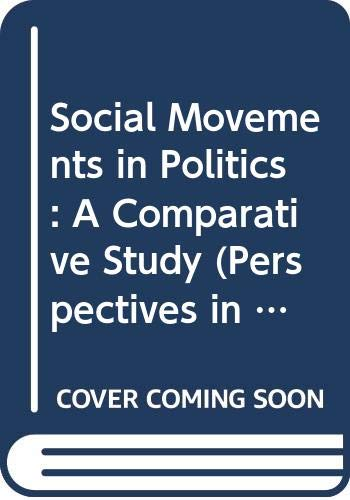9780582209473: Social Movements in Politics: A Comparative Study (Perspectives in Contemporary Politics)