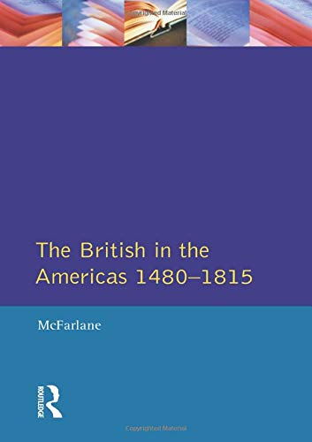 9780582209497: British in the Americas 1480-1815, The (Studies In Modern History)