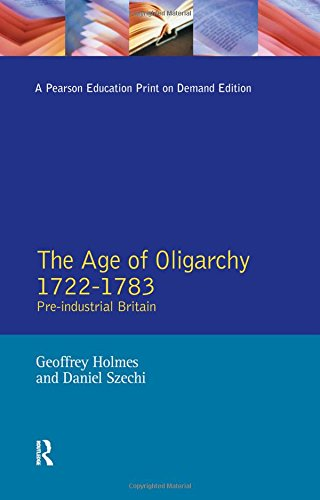 9780582209558: The Age of Oligarchy: Pre-Industrial Britain 1722-1783: Pre-industrial Britain, 1722-83 (Foundations of Modern Britain)