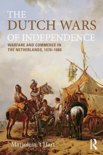 9780582209671: The Dutch Wars of Independence: Warfare and Commerce in the Netherlands 1570-1680: The Eighty Years Struggle, 1566-1648 (Modern Wars In Perspective)