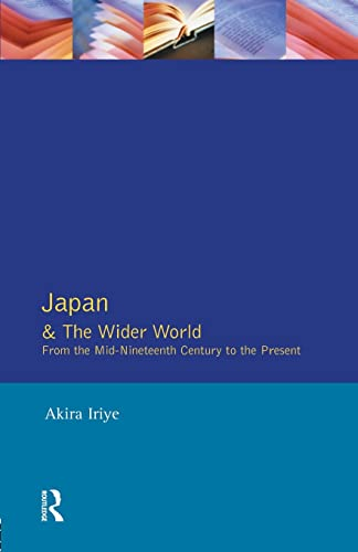 9780582210530: Japan and the Wider World: From the Mid-Nineteenth Century to the Present