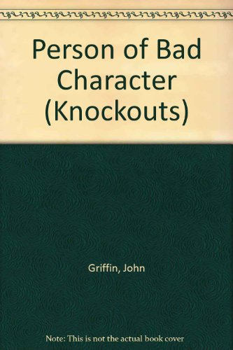 Person of Bad Character (Knockouts) (9780582211797) by Griffin, John