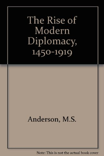 9780582212329: The Rise of Modern Diplomacy, 1450-1919