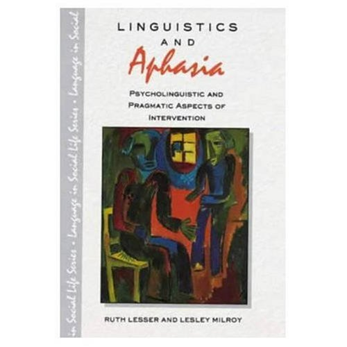 9780582212930: Linguistics and Aphasia: Psycholinguistic and Pragmatic Aspects of Intervention (Language In Social Life)
