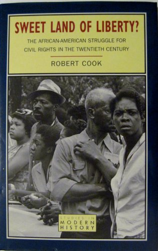 9780582215313: Sweet Land of Liberty?: The African-American Struggle for Civil Rights in the Twentieth Century (Studies In Modern History)