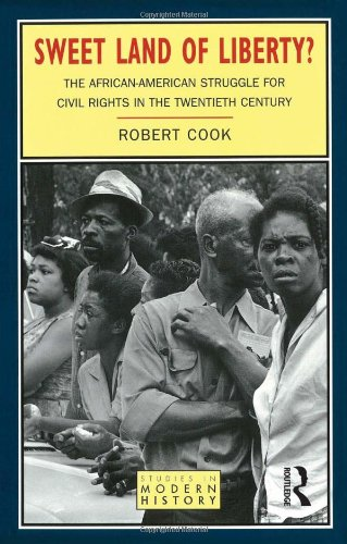 9780582215320: Sweet Land of Liberty?: The African-American Struggle for Civil Rights in the Twentieth Century (Studies In Modern History)